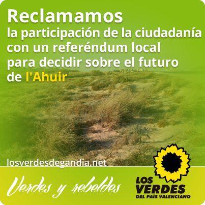 Los Verdes reclaman la participación de la ciudadanía con un referéndum local para decidir el futuro de l'Ahuir